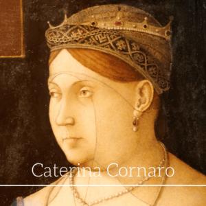 Asolo al femminile: Caterina Cornaro