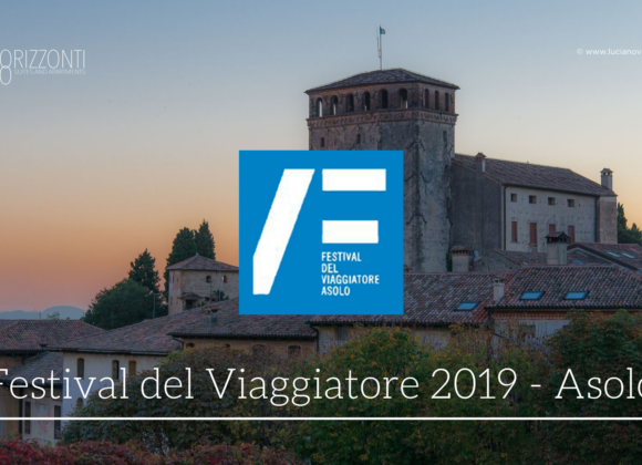 Festival del Viaggiatore – Asolo 27/28/29 Settembre 2019