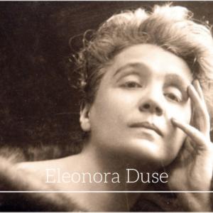 Asolo al femminile: Eleonora Duse